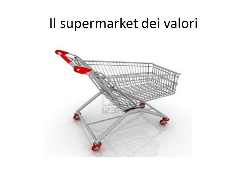 Il supermarket dei valori