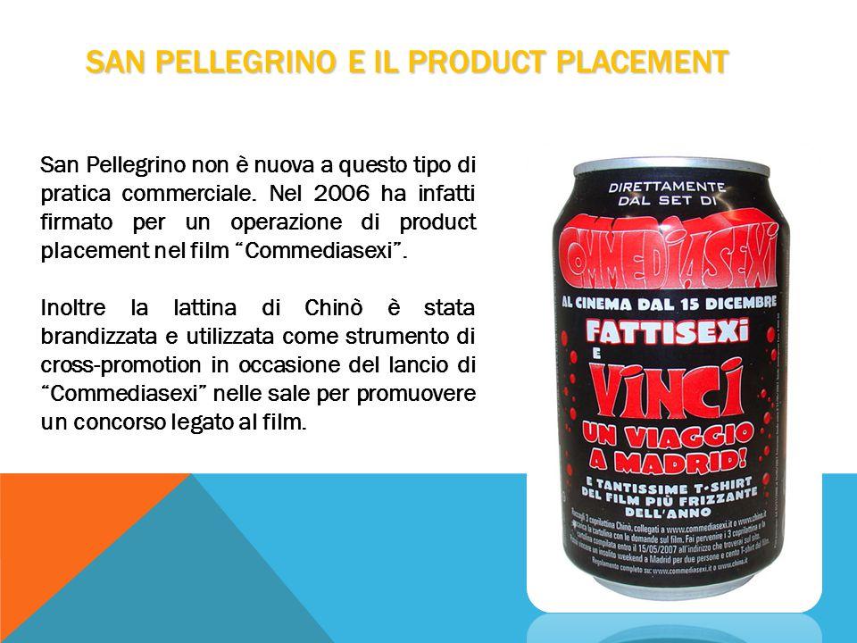 SAN PELLEGRINO E IL PRODUCT PLACEMENT San Pellegrino non è nuova a questo tipo di pratica commerciale.