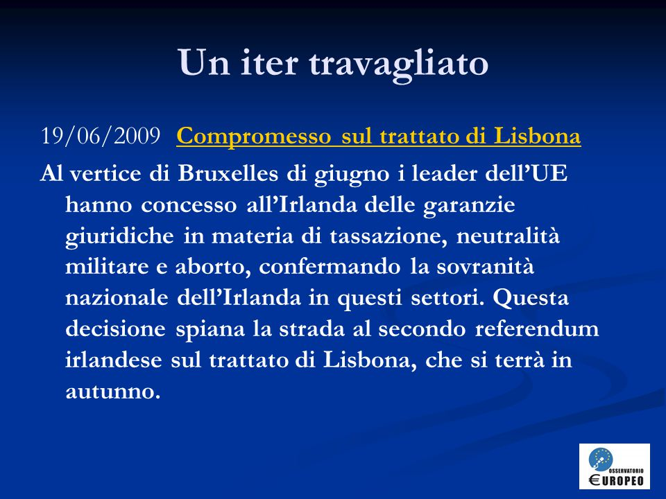 L'Irlanda dice si Il 2 ottobre 2009 i cittadini irlandesi hanno detto sì al trattato di Lisbona.