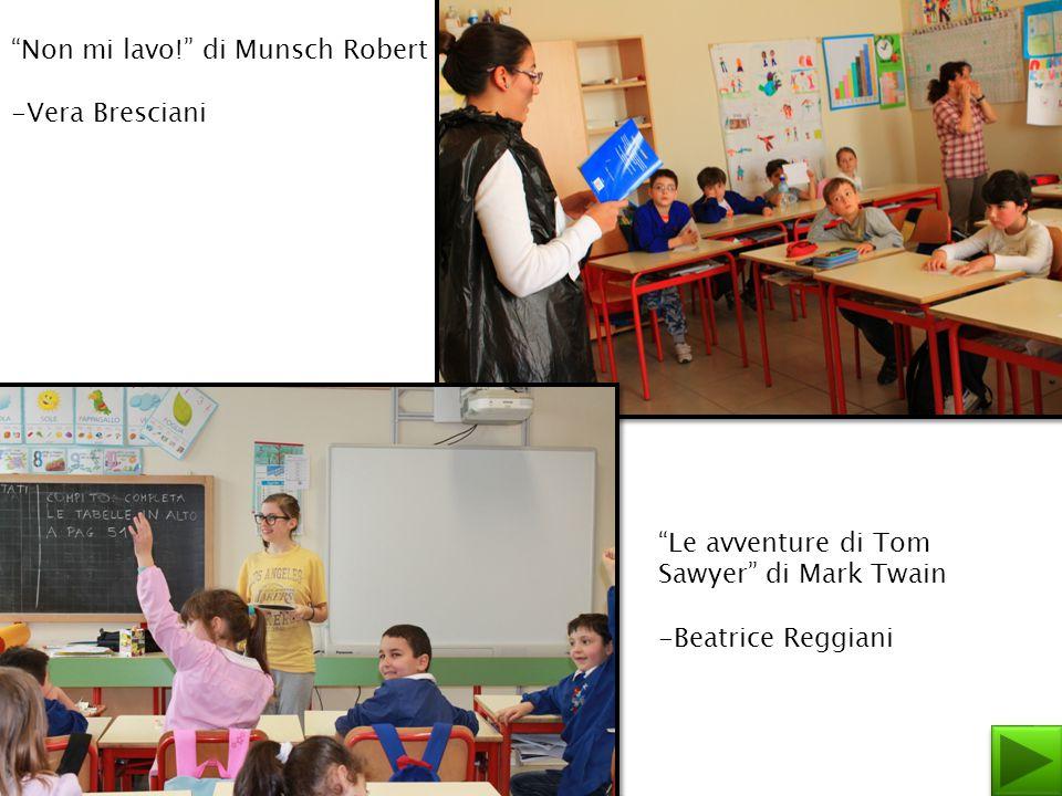 """""""Non mi lavo!"""" di Munsch Robert -Vera Bresciani """"Le avventure di Tom Sawyer"""" di Mark Twain -Beatrice Reggiani"""