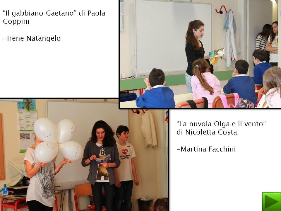 """""""Il gabbiano Gaetano"""" di Paola Coppini -Irene Natangelo """"La nuvola Olga e il vento"""" di Nicoletta Costa -Martina Facchini"""