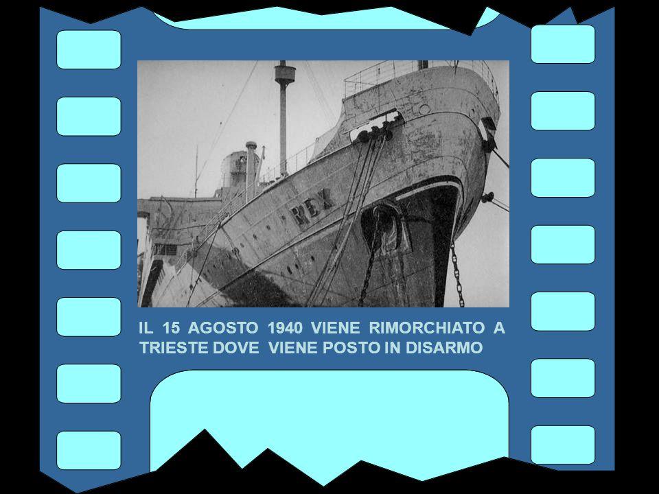 IL 9 GIUGNO 1940 IL REX LASCIATA GENOVA GIUNGE A POLA