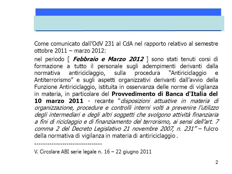 2 Come comunicato dall'OdV 231 al CdA nel rapporto relativo al semestre ottobre 2011 – marzo 2012: nel periodo [ Febbraio e Marzo 2012 ] sono stati te