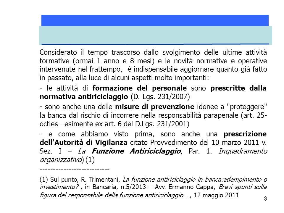 24 Il citato D.Lgs.168/2012 – II° Correttivo, contiene numerose e incisive modifiche del D.Lgs.
