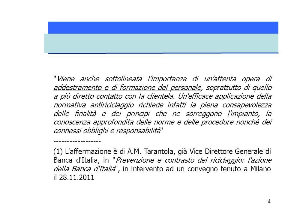 25 L'Unità di Informazione Finanziaria, nei suoi Quaderni dell'Antiriciclaggio n.