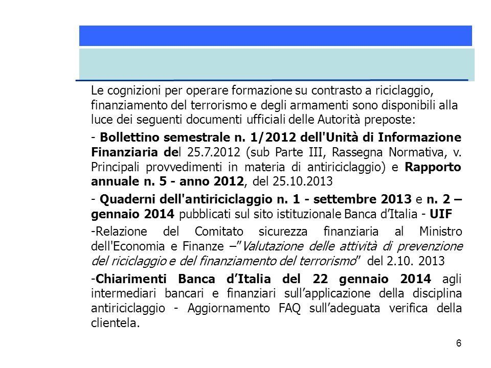 27 Sempre il 3 aprile 2013, la Banca d'Italia – d'intesa con la Consob e l'IVASS, sentita la UIF – ha emanato le Istruzioni per la tenuta dell'Archivio unico informatico (AUI).