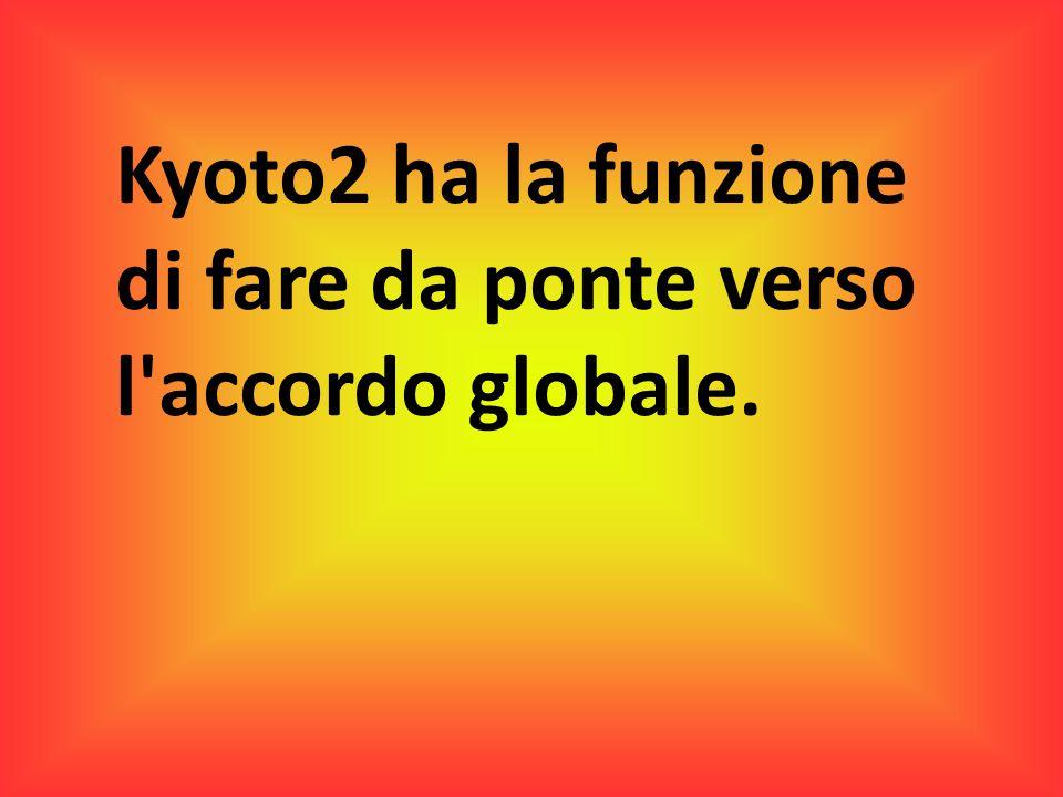 Kyoto2 ha la funzione di fare da ponte verso l'accordo globale.