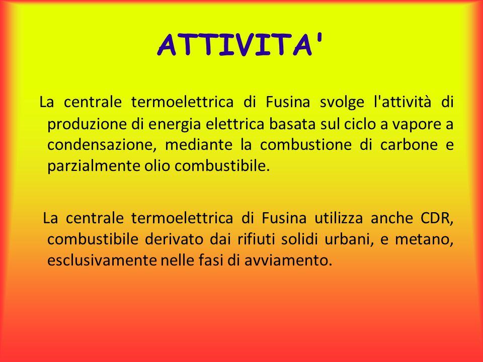 ATTIVITA' La centrale termoelettrica di Fusina svolge l'attività di produzione di energia elettrica basata sul ciclo a vapore a condensazione, mediant