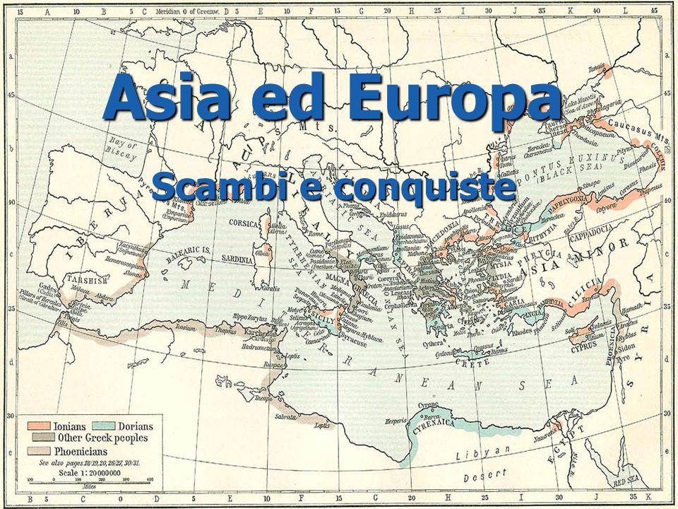 Asia ed Europa Scambi e conquiste