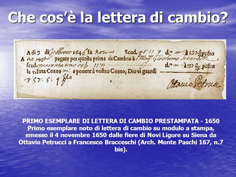 Che cos'è la lettera di cambio? PRIMO ESEMPLARE DI LETTERA DI CAMBIO PRESTAMPATA - 1650 Primo esemplare noto di lettera di cambio su modulo a stampa,