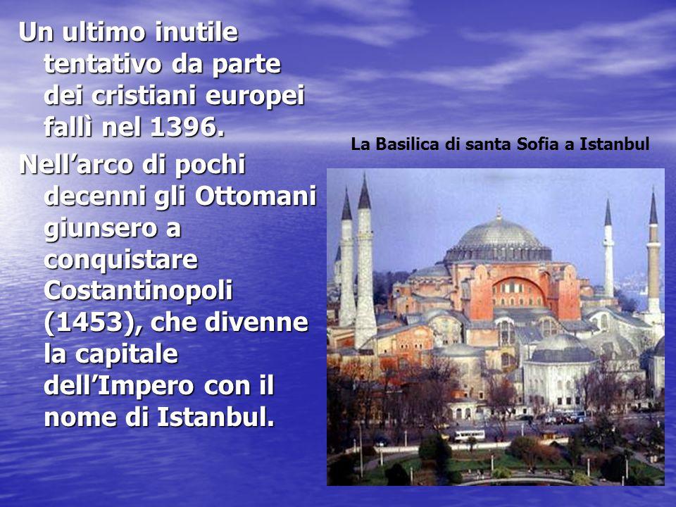 Un ultimo inutile tentativo da parte dei cristiani europei fallì nel 1396. Nell'arco di pochi decenni gli Ottomani giunsero a conquistare Costantinopo