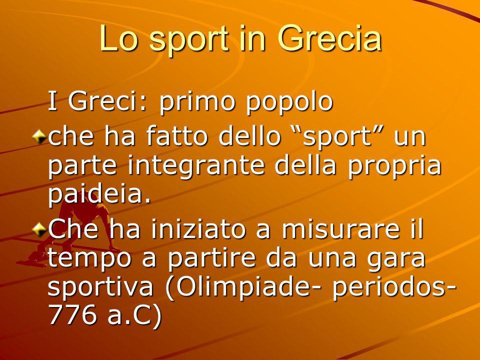 """Lo sport in Grecia I Greci: primo popolo che ha fatto dello """"sport"""" un parte integrante della propria paideia. Che ha iniziato a misurare il tempo a p"""