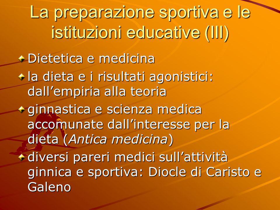 La preparazione sportiva e le istituzioni educative (III) Dietetica e medicina la dieta e i risultati agonistici: dall'empiria alla teoria ginnastica