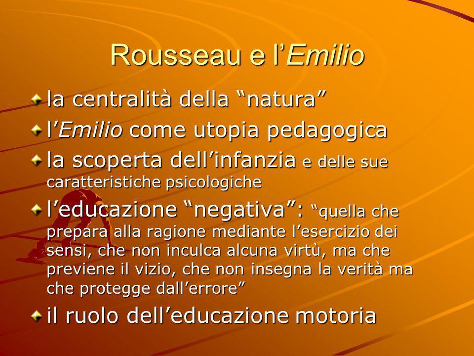 """Rousseau e l'Emilio la centralità della """"natura"""" l'Emilio come utopia pedagogica la scoperta dell'infanzia e delle sue caratteristiche psicologiche l'"""