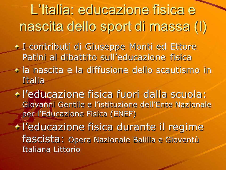 L'Italia: educazione fisica e nascita dello sport di massa (I) I contributi di Giuseppe Monti ed Ettore Patini al dibattito sull'educazione fisica la