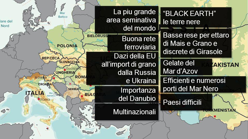 SLOVENIA La piu grande area seminativa del mondo La piu grande area seminativa del mondo BLACK EARTH le terre nere BLACK EARTH le terre nere Importanza del Danubio Importanza del Danubio Efficienti e numerosi porti del Mar Nero Efficienti e numerosi porti del Mar Nero Basse rese per ettaro di Mais e Grano e discrete di Girasole Buona rete ferroviaria Buona rete ferroviaria Gelate del Mar d'Azov Gelate del Mar d'Azov Dazi della EU all'import di grano dalla Russia e Ukraina Dazi della EU all'import di grano dalla Russia e Ukraina Multinazionali Paesi difficili