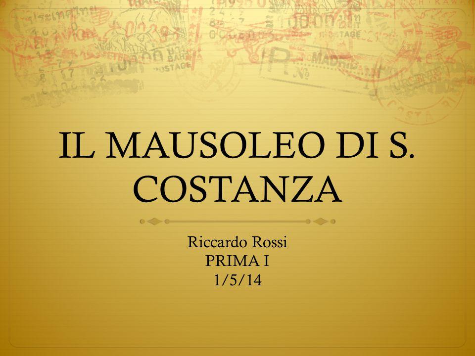 IL MAUSOLEO DI S. COSTANZA Riccardo Rossi PRIMA I 1/5/14