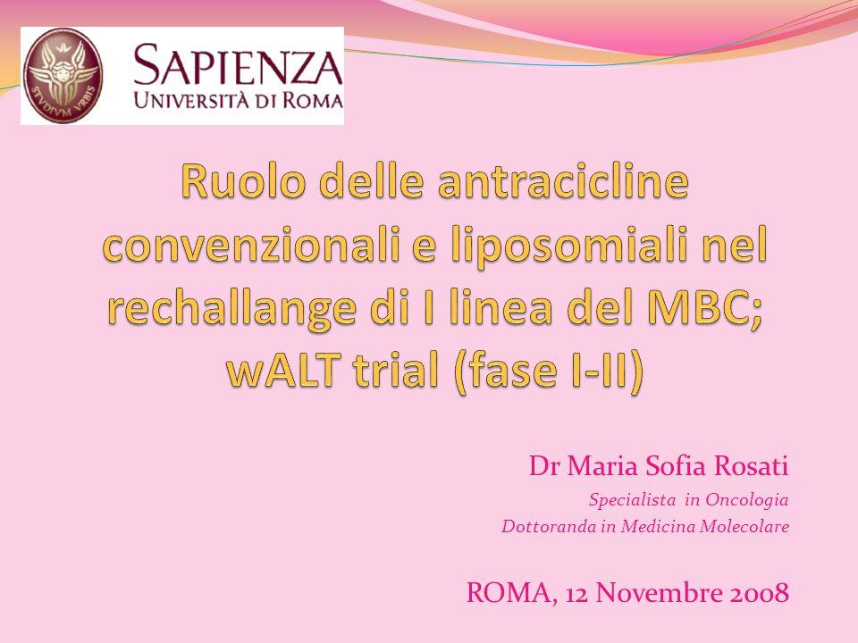 Dr Maria Sofia Rosati Specialista in Oncologia Dottoranda in Medicina Molecolare ROMA, 12 Novembre 2008