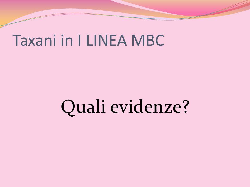 Taxani in I LINEA MBC Quali evidenze?