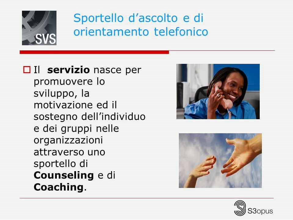  Il servizio nasce per promuovere lo sviluppo, la motivazione ed il sostegno dell'individuo e dei gruppi nelle organizzazioni attraverso uno sportell