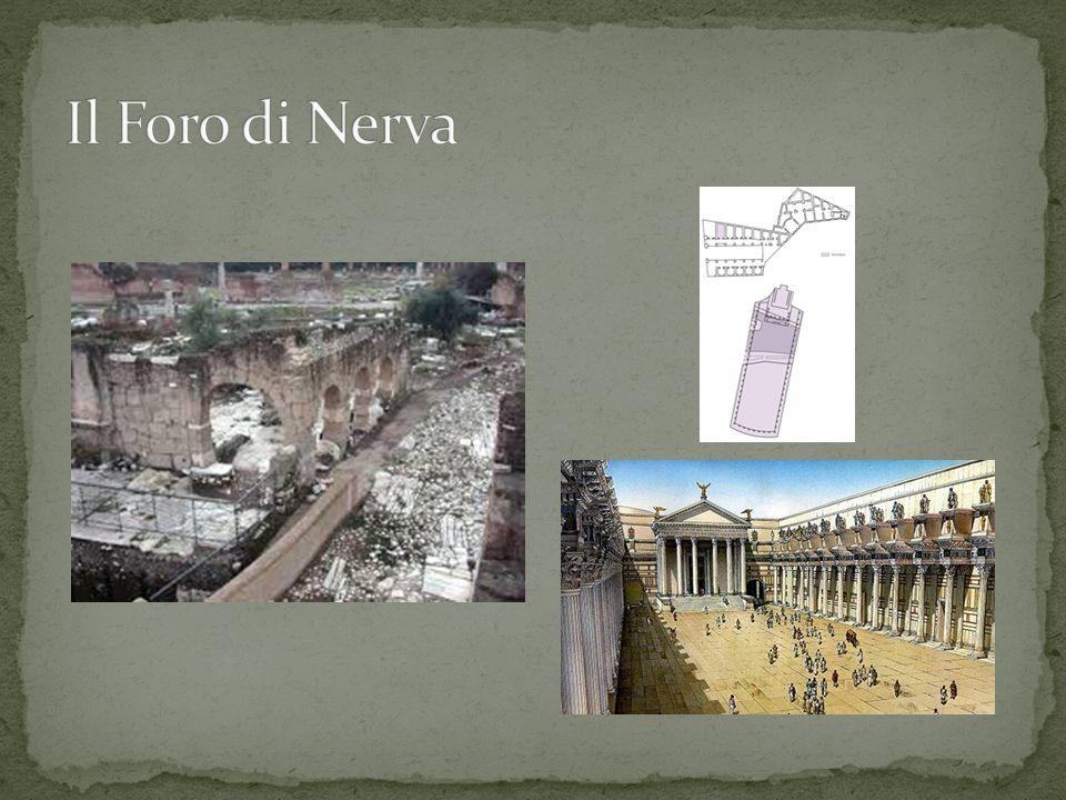 Il Foro di Nerva, comunicante con quello di Augusto, era chiamato anche Forum Minervae o Palladium dal tempio dedicato dalla dea, e Transitorium o Pervium perché punto di passaggio tra la suburra e il Foro romano.