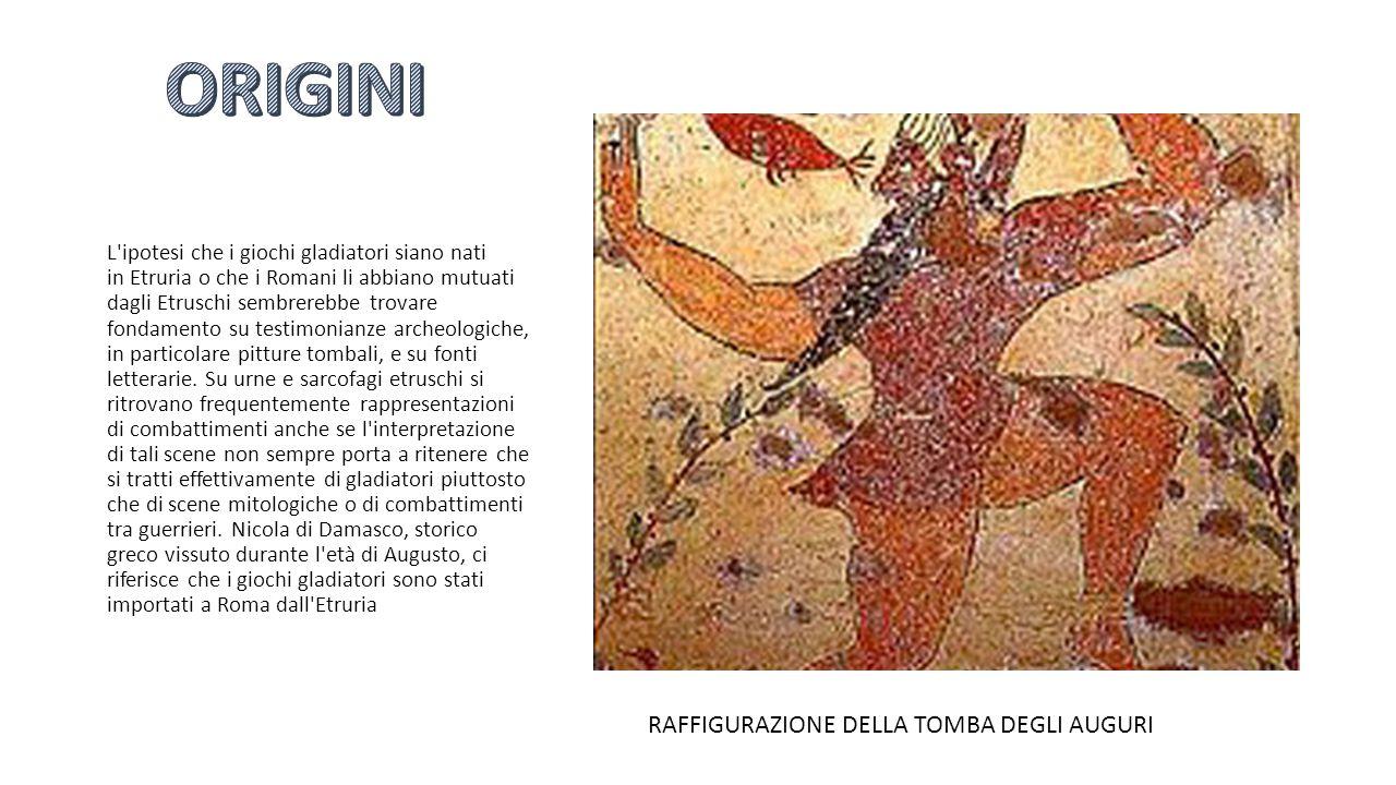 L'ipotesi che i giochi gladiatori siano nati in Etruria o che i Romani li abbiano mutuati dagli Etruschi sembrerebbe trovare fondamento su testimonian