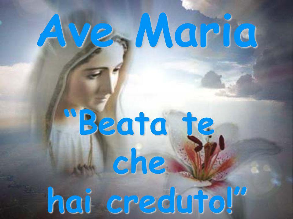 """""""Beata te che hai creduto!"""" Ave Maria"""