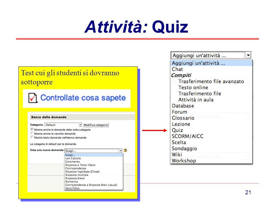 21 Attività: Quiz Test cui gli studenti si dovranno sottoporre
