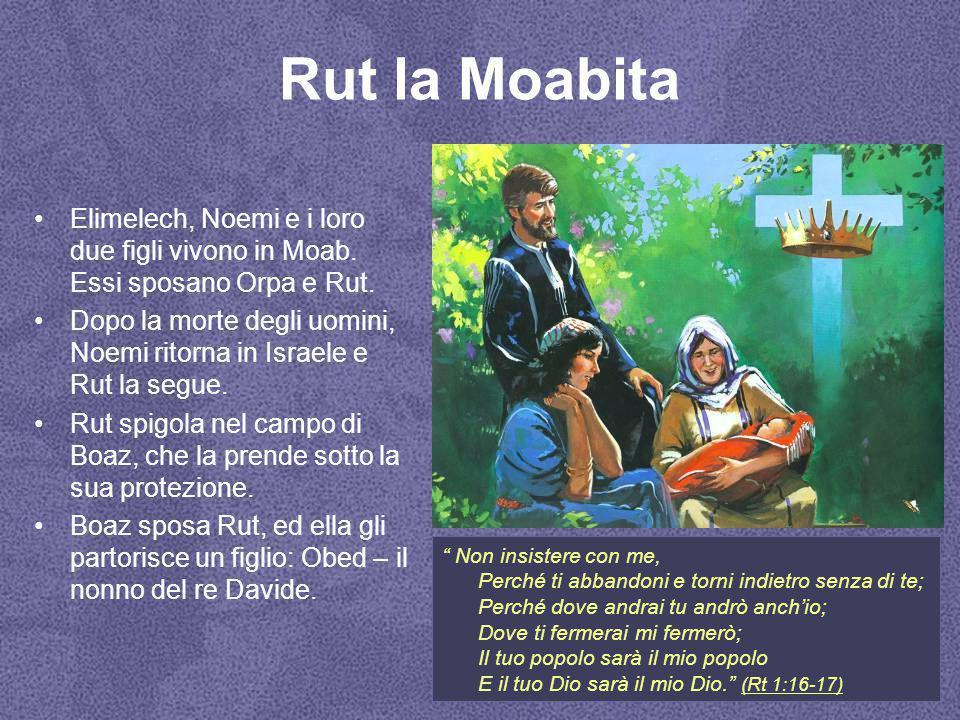 Rut la Moabita Elimelech, Noemi e i loro due figli vivono in Moab. Essi sposano Orpa e Rut. Dopo la morte degli uomini, Noemi ritorna in Israele e Rut