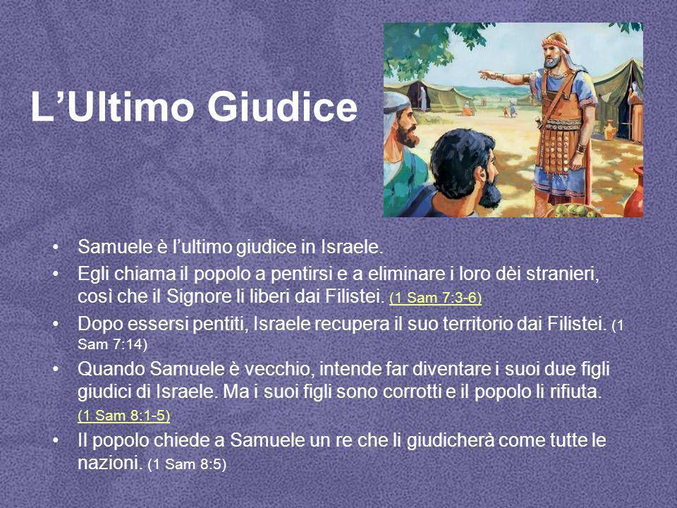 L'Ultimo Giudice Samuele è l'ultimo giudice in Israele. Egli chiama il popolo a pentirsi e a eliminare i loro dèi stranieri, così che il Signore li li