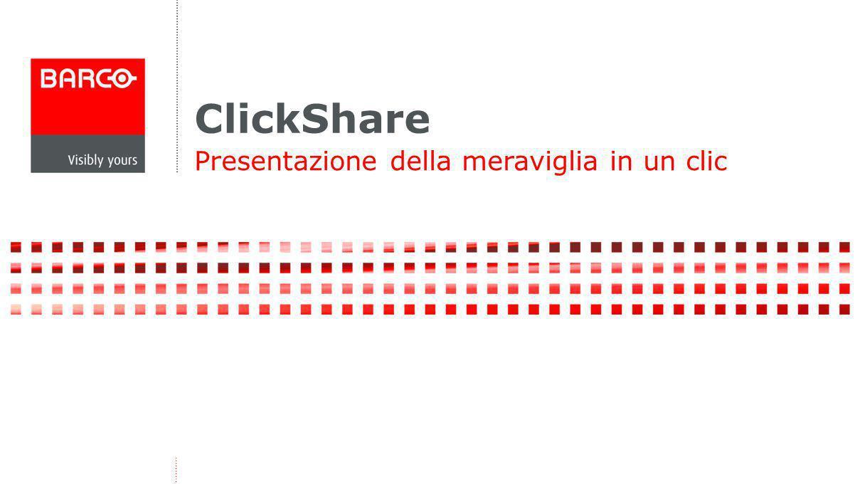 ClickShare Presentazione della meraviglia in un clic