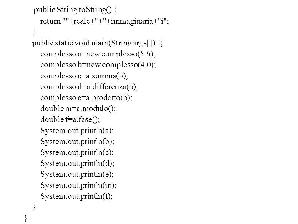 public String toString() { return