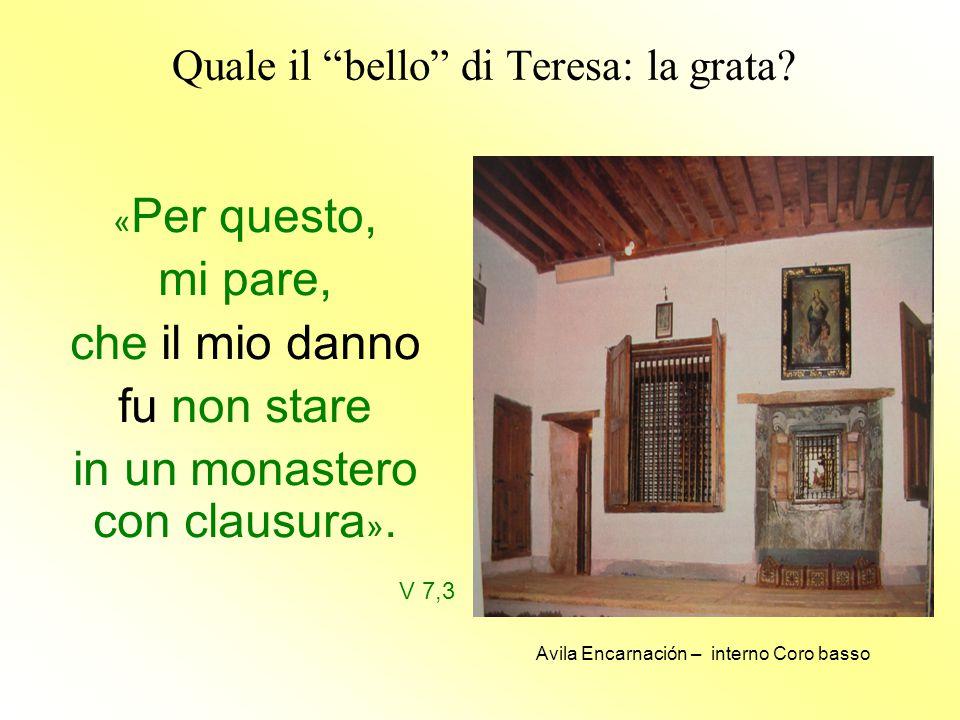 """Quale il """"bello"""" di Teresa: la grata? « Per questo, mi pare, che il mio danno fu non stare in un monastero con clausura ». V 7,3 Avila Encarnación – i"""