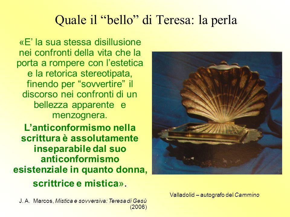 """Quale il """"bello"""" di Teresa: la perla «E' la sua stessa disillusione nei confronti della vita che la porta a rompere con l'estetica e la retorica stere"""