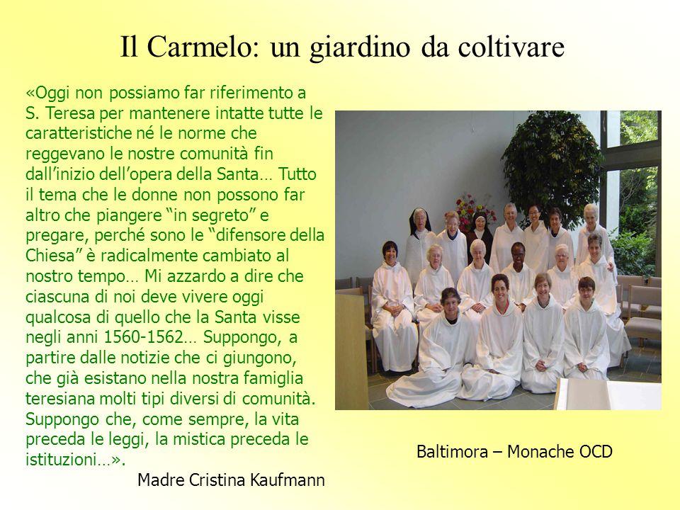 Il Carmelo: un giardino da coltivare «Oggi non possiamo far riferimento a S. Teresa per mantenere intatte tutte le caratteristiche né le norme che reg