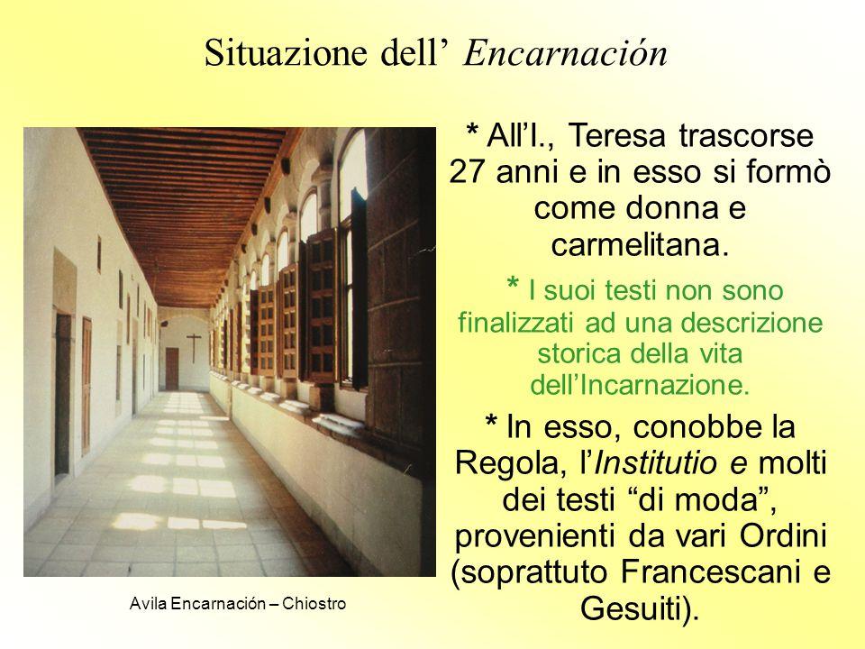 Situazione dell' Encarnación * All'I., Teresa trascorse 27 anni e in esso si formò come donna e carmelitana. * I suoi testi non sono finalizzati ad un