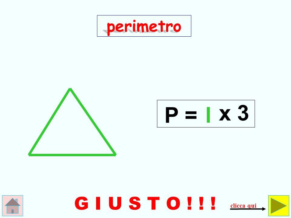l 3 P = SBAGLIATO + 3 perimetro controlla