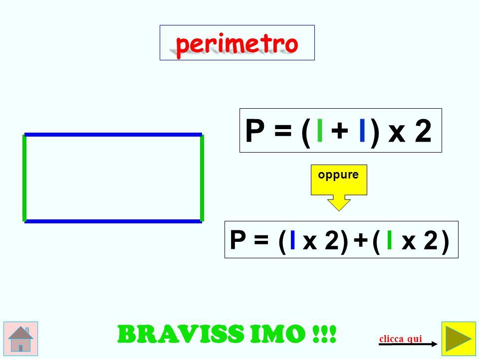 B R A V O ! ! ! perimetro P = lx 2 + l ()() oppure P = l + lx 2 () clicca qui