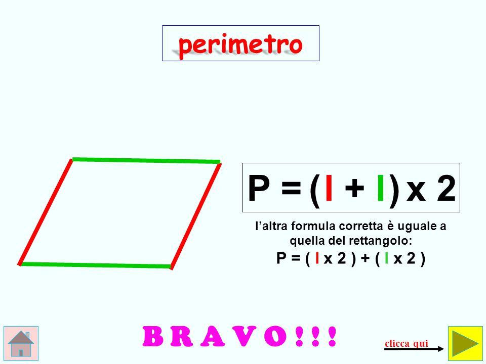 4 N O O O ! ! ! perimetro P = l+ 4 controlla