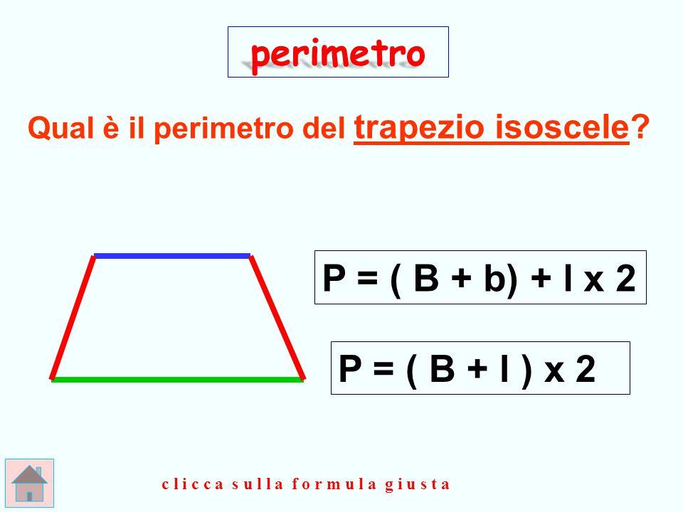 G R A N D E ! ! ! perimetro P = B+ l+ b+ l clicca qui