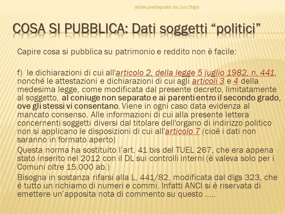 Capire cosa si pubblica su patrimonio e reddito non è facile: f) le dichiarazioni di cui all articolo 2, della legge 5 luglio 1982, n.