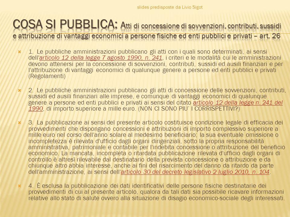  1. Le pubbliche amministrazioni pubblicano gli atti con i quali sono determinati, ai sensi dell'articolo 12 della legge 7 agosto 1990, n. 241, i cri
