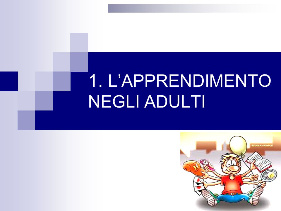1. L'APPRENDIMENTO NEGLI ADULTI