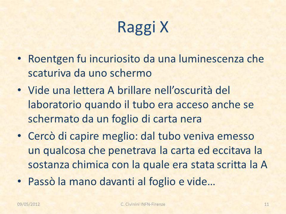 Raggi X Roentgen fu incuriosito da una luminescenza che scaturiva da uno schermo Vide una lettera A brillare nell'oscurità del laboratorio quando il t