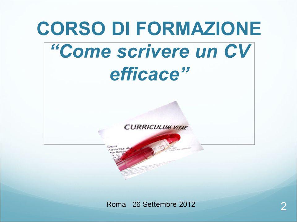 """CORSO DI FORMAZIONE """"Come scrivere un CV efficace"""" Roma 26 Settembre 2012 2"""