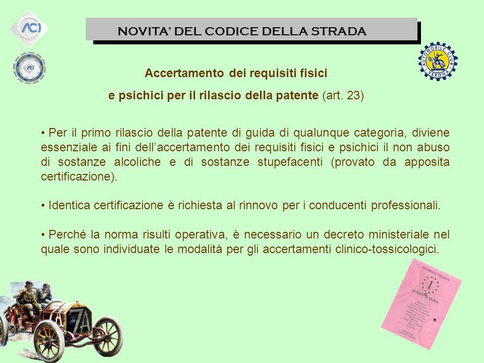 NOVITA' DEL CODICE DELLA STRADA Accertamento dei requisiti fisici e psichici per il rilascio della patente (art.