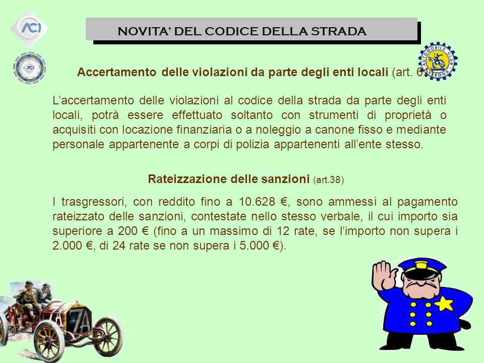 NOVITA' DEL CODICE DELLA STRADA Accertamento delle violazioni da parte degli enti locali (art.
