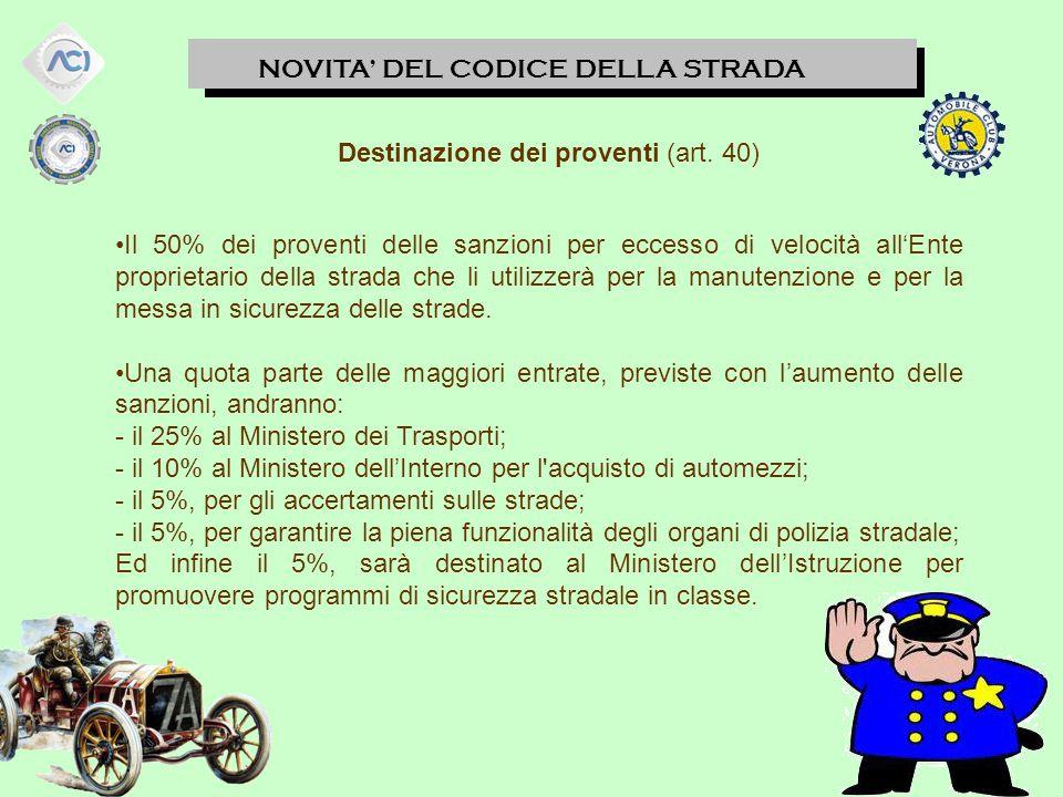 NOVITA' DEL CODICE DELLA STRADA Destinazione dei proventi (art.