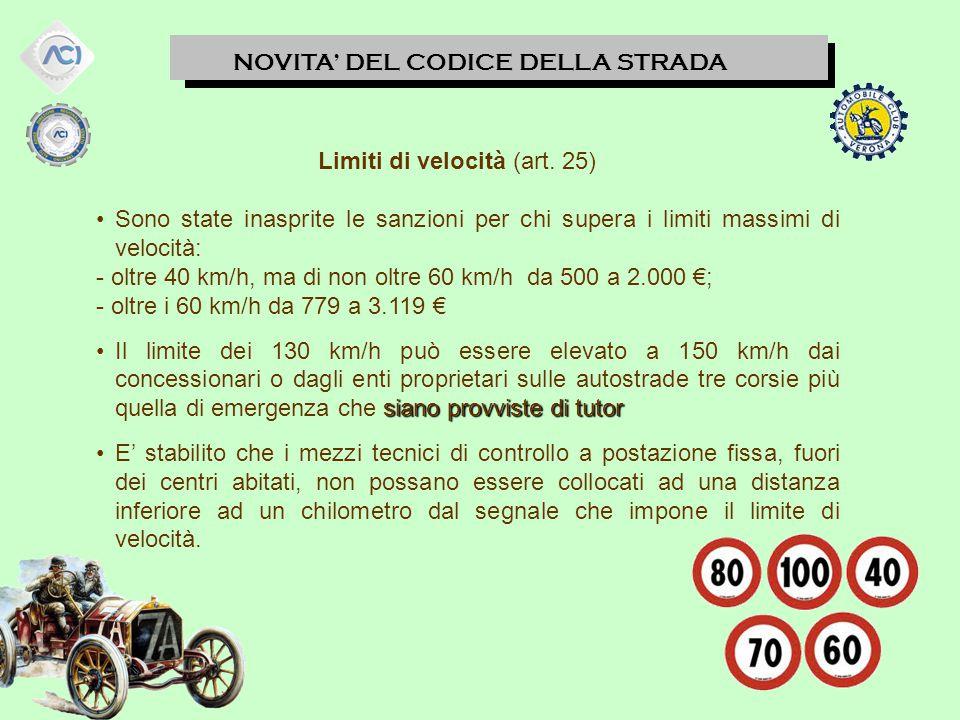NOVITA' DEL CODICE DELLA STRADA Limiti di velocità (art.