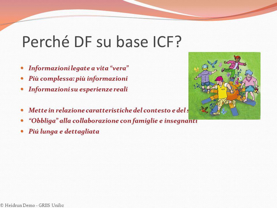 """Perché DF su base ICF? Informazioni legate a vita """"vera"""" Informazioni legate a vita """"vera"""" Più complessa: più informazioni Più complessa: più informaz"""